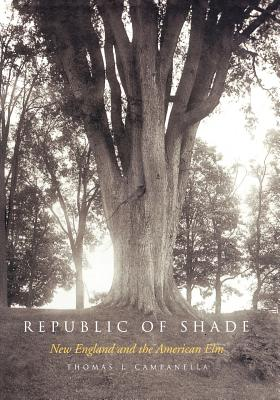 Republic of Shade: New England and the American Elm Cover Image