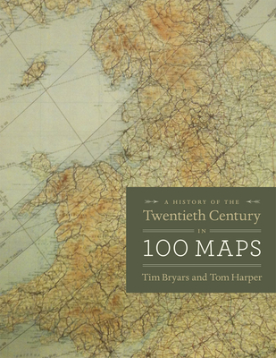 A History of the Twentieth Century in 100 Maps Cover Image