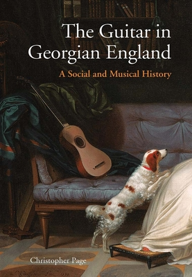 The Guitar in Georgian England: A Social and Musical History Cover Image