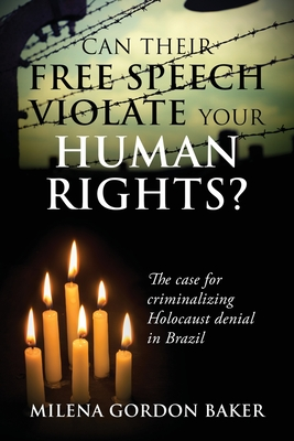 Can Their Free Speech Violate Your Human Rights? The Case for Criminalizing Holocaust Denial in Brazil Cover Image