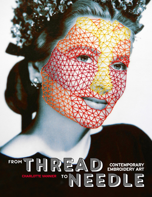 From Thread to Needle: Contemporary Embroidery Art Cover Image