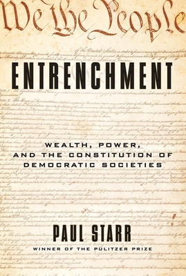 Entrenchment: Wealth, Power, and the Constitution of Democratic Societies Cover Image