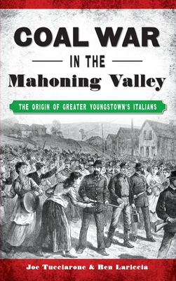 Coal War in the Mahoning Valley: The Origin of Greater Youngstown's Italians Cover Image