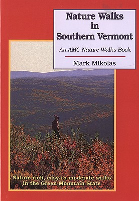 Nature Walks in Southern Vermont: Nature-Rich, Easy-To-Moderate Walks in the Green Mountain State Cover Image