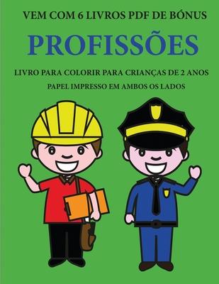 Livro para colorir para crianças de 2 anos (Profissões): Este livro tem 40 páginas coloridas com linhas extra espessas para reduzir a frustração e mel Cover Image
