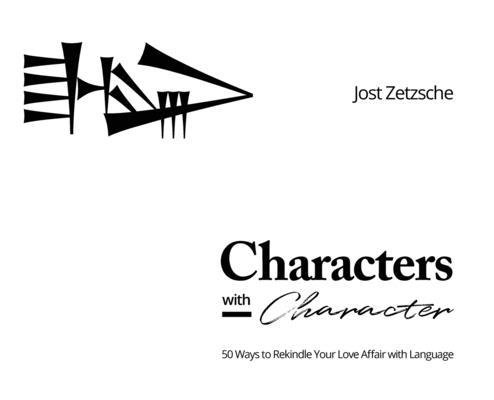 Characters with Character: 50 Ways to Rekindle Your Love Affair with Language Cover Image