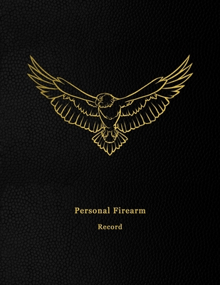 Personal Firearm Record: Inventory tracking log book for gun owners - Track acquisition and Disposition, repairs, alterations and details of fi Cover Image