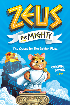 Zeus the Mighty: The Quest for the Golden Fleas (Book 1) Cover Image