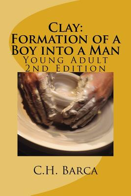 Clay: Formation of a Boy into a Man: Young Adult Version Cover Image