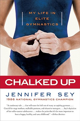 Chalked Up: My Life in Elite Gymnastics Cover Image
