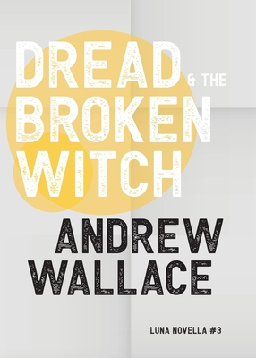 Dread and The Broken Witch Cover Image