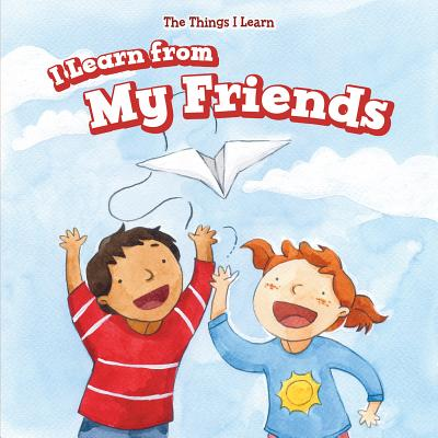 I Learn from My Friends (Things I Learn) Cover Image
