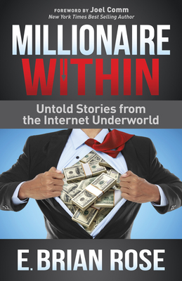 Millionaire Within: Untold Stories from the Internet Underworld Cover Image