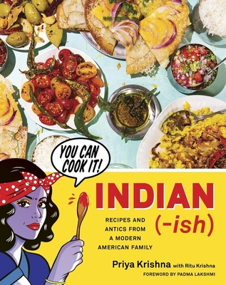 Indian-ish: Recipes and Antics from a Modern American Family Cover Image