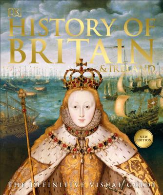 History of Britain and Ireland: The Definitive Visual Guide Cover Image