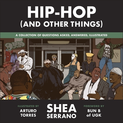 Hip-Hop (and Other Things): A Collection of Questions Asked, Answered, Illustrated Cover Image