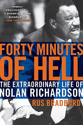 Forty Minutes of Hell: The Extraordinary Life of Nolan Richardson Cover Image