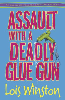 Assault with a Deadly Glue Gun Cover