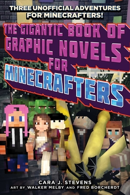 The Gigantic Book of Graphic Novels for Minecrafters: Three Unofficial Adventures Cover Image