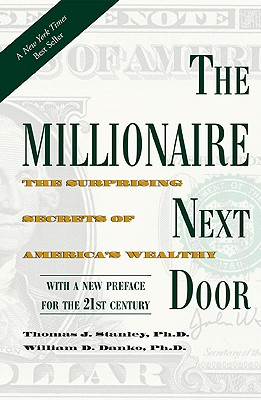 The Millionaire Next Door: The Surprising Secrets of America's Wealthy Cover Image