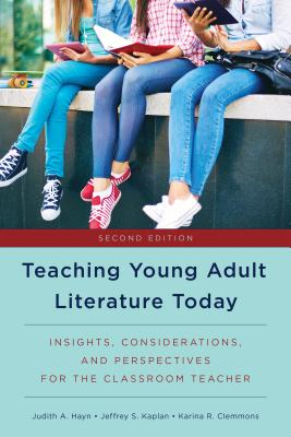 Teaching Young Adult Literature Today: Insights, Considerations, and Perspectives for the Classroom Teacher, Second Edition Cover Image