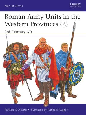 Roman Army Units in the Western Provinces (2): 3rd Century AD (Men-at-Arms) Cover Image