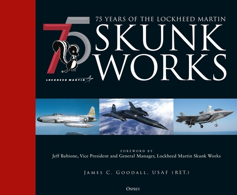 75 years of the Lockheed Martin Skunk Works Cover Image