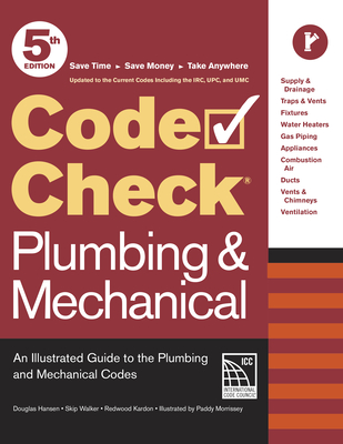 Code Check Plumbing & Mechanical 5th Edition: An Illustrated Guide to the Plumbing and Mechanical Codes Cover Image