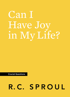 Can I Have Joy in My Life? (Crucial Questions) Cover Image