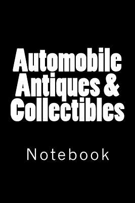 Automobile Antiques & Collectibles: Notebook, 150 Lined Pages, Softcover, 6 X 9 Cover Image