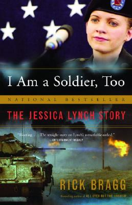 I Am a Soldier, Too: The Jessica Lynch Story Cover Image