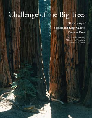 Challenge of the Big Trees: The Updated History of Sequoia and Kings Canyon National Parks Cover Image