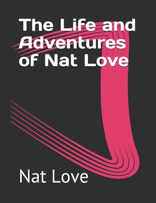 The Life and Adventures of Nat Love Cover Image