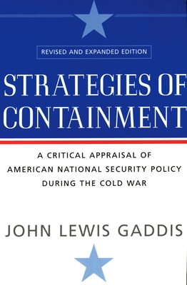 Strategies of Containment: A Critical Appraisal of American National Security Policy During the Cold War Cover Image