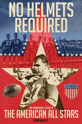 No Helmets Required: The Remarkable Story of the American All Stars Cover Image