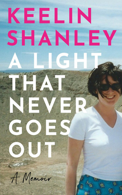 A Light That Never Goes Out: A Memoir Cover Image