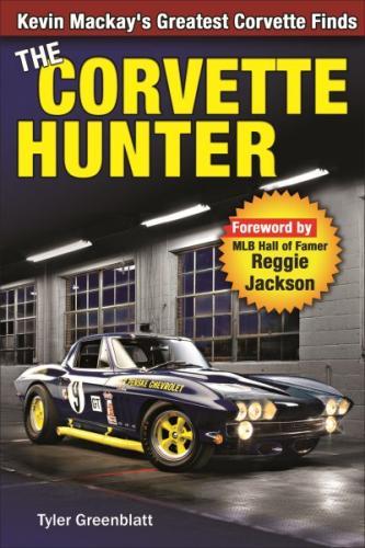 Corvette Hunter: Kevin Mackay's Greatest Corvette Finds Cover Image