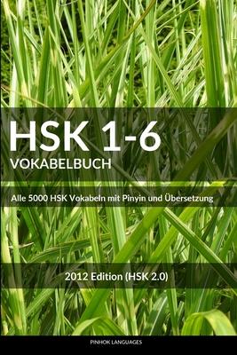 HSK 1-6 Vokabelbuch: Alle 5000 HSK Vokabel mit Pinyin und Übersetzung Cover Image