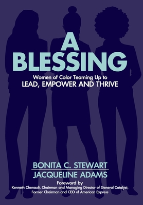 A Blessing: Women of Color Teaming Up to Lead, Empower and Thrive Cover Image