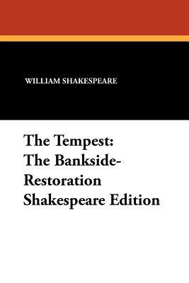 The Tempest: The Bankside-Restoration Shakespeare Edition Cover Image