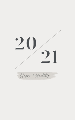 Happy + Healthy 2021 Planner Cover Image