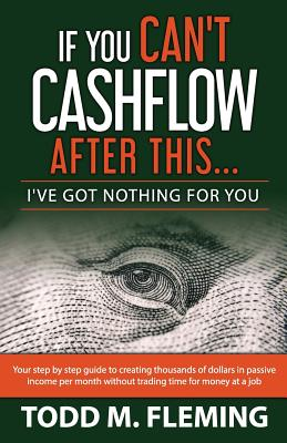 If You Can't Cashflow After This: I've Got Nothing For You... Cover Image