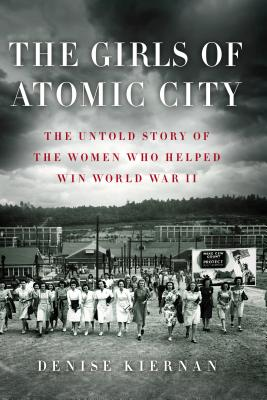 The Girls of Atomic City: The Untold Story of the Women Who Helped Win World War II (Thorndike Nonfiction) Cover Image