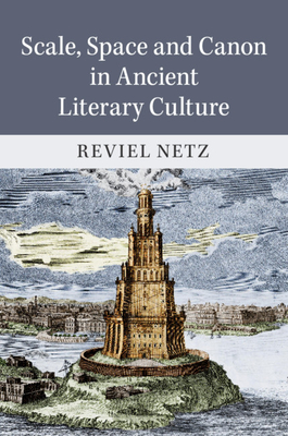 Scale, Space and Canon in Ancient Literary Culture Cover Image
