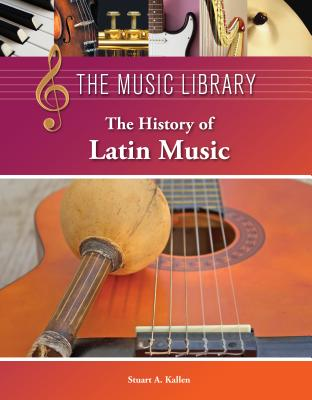 The History of Latin Music (Music Library (Lucent)) Cover Image