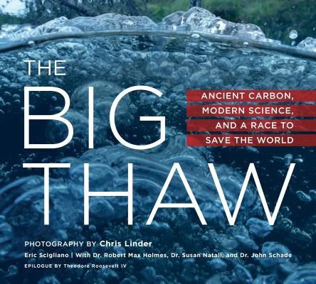 The Big Thaw: Ancient Carbon, Modern Science, and a Race to Save the World Cover Image