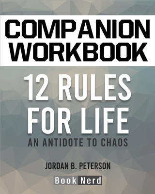 Companion Workbook: 12 Rules for Life (An Antidote to Chaos) Cover Image