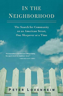 In the Neighborhood: The Search for Community on an American Street, One Sleepover at a Time Cover Image