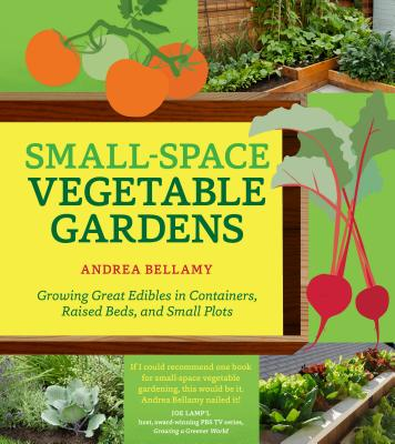 Small-Space Vegetable Gardens Cover
