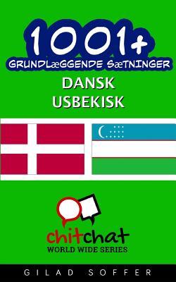 1001+ Grundlaeggende Saetninger Dansk - Usbekisk Cover Image